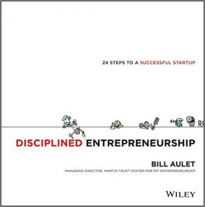Bill Aulet: Disciplined Entrepreneurship