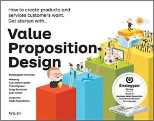 >Alexander Osterwalder et al.: Value Proposition Design
